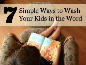 7-ways-to-wash-your-kids-in-the-word