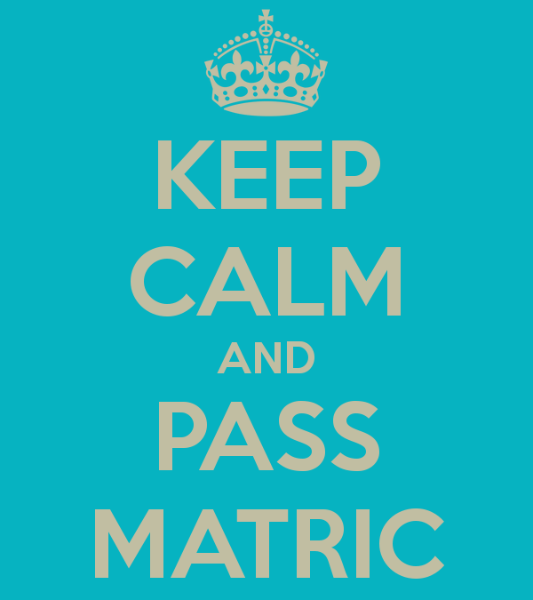 keep-calm-and-pass-matric-2-600x675