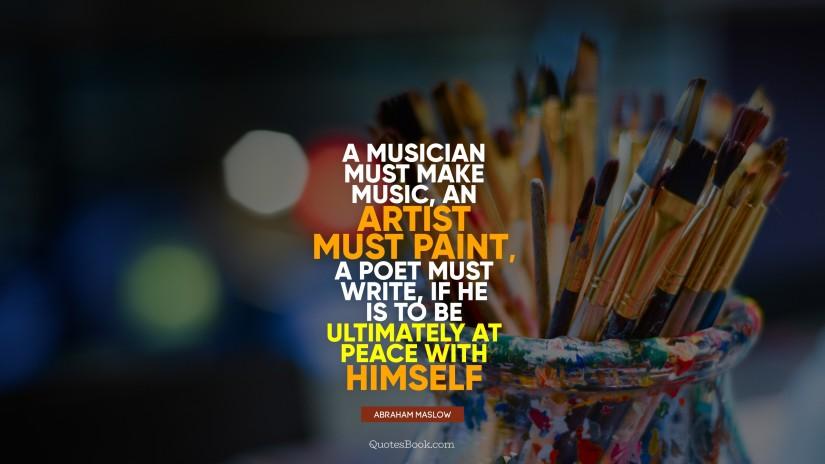 a-musician-must-make-music-an-artist-must-paint-a-poet-must-2560x1440-4144